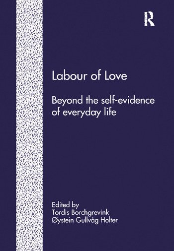 Labour of Love Beyond the Self-Evidence of Everyday Life book cover