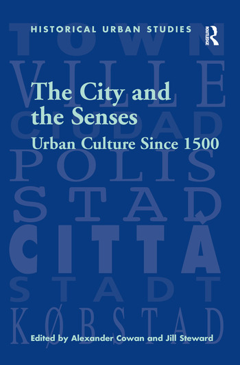 The City and the Senses Urban Culture Since 1500 book cover
