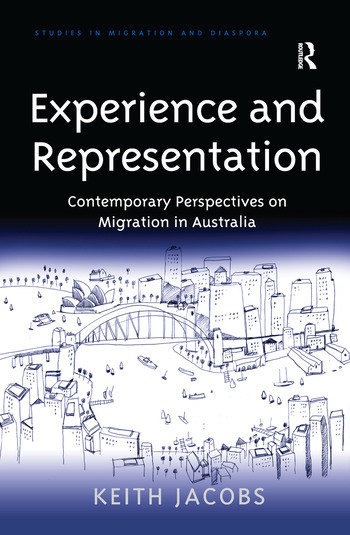 Experience and Representation Contemporary Perspectives on Migration in Australia book cover