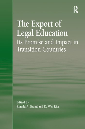 The Export of Legal Education Its Promise and Impact in Transition Countries book cover