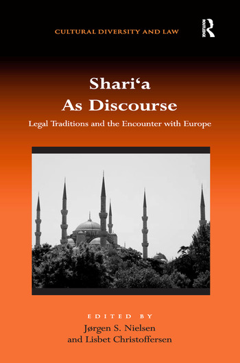 Shari'a As Discourse Legal Traditions and the Encounter with Europe book cover