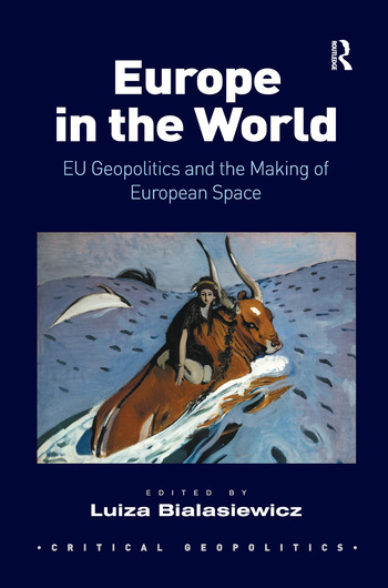 Europe in the World EU Geopolitics and the Making of European Space book cover