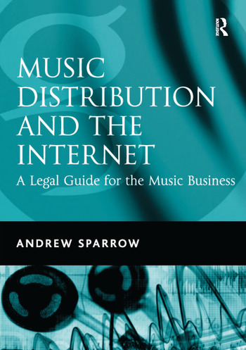 Music Distribution and the Internet A Legal Guide for the Music Business book cover