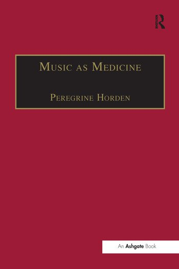 Music as Medicine The History of Music Therapy Since Antiquity book cover