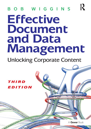 Effective Document and Data Management Unlocking Corporate Content book cover