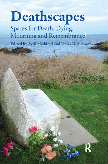 Deathscapes Spaces for Death, Dying, Mourning and Remembrance book cover