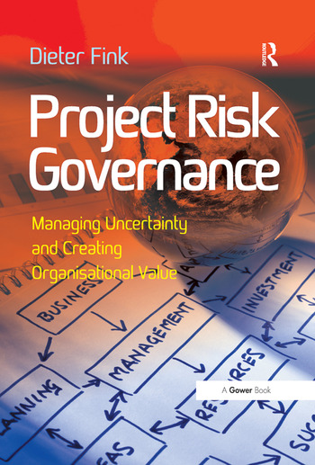 Project Risk Governance Managing Uncertainty and Creating Organisational Value book cover