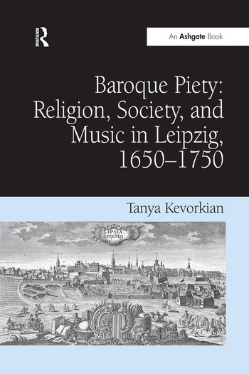 Baroque Piety: Religion, Society, and Music in Leipzig, 1650–1750 book cover
