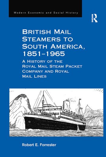 British Mail Steamers to South America, 1851-1965 A History of the Royal Mail Steam Packet Company and Royal Mail Lines book cover