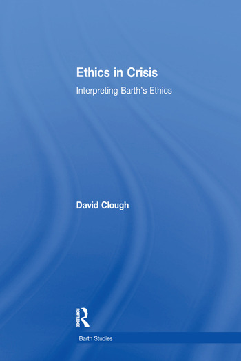 Ethics in Crisis Interpreting Barth's Ethics book cover