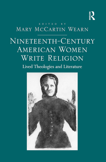 Nineteenth-Century American Women Write Religion Lived Theologies and Literature book cover
