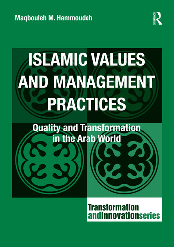 Islamic Values and Management Practices Quality and Transformation in the Arab World book cover