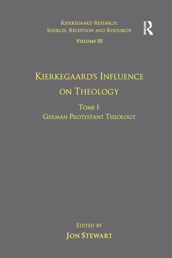 Volume 10, Tome I: Kierkegaard's Influence on Theology German Protestant Theology book cover