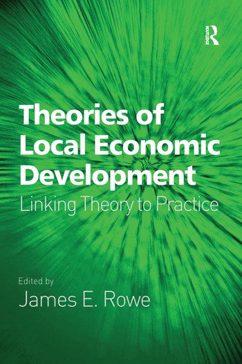 Theories of Local Economic Development Linking Theory to Practice book cover