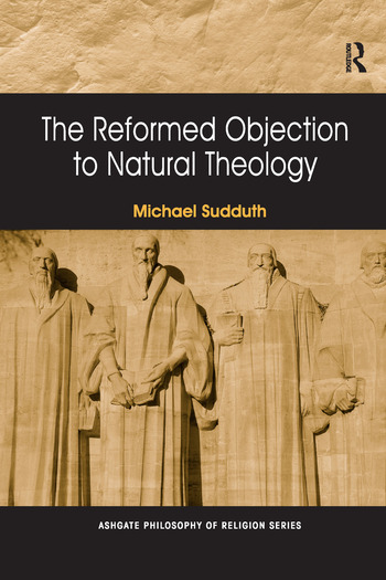 The Reformed Objection to Natural Theology book cover