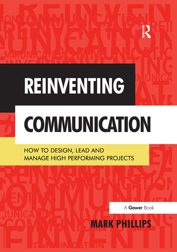 Reinventing Communication How to Design, Lead and Manage High Performing Projects book cover