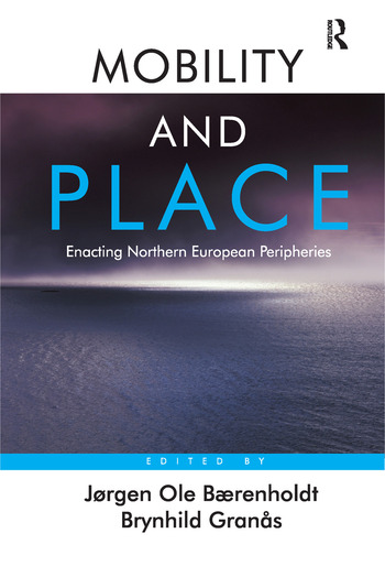 Mobility and Place Enacting Northern European Peripheries book cover