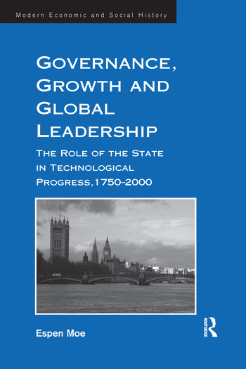 Governance, Growth and Global Leadership The Role of the State in Technological Progress, 1750–2000 book cover