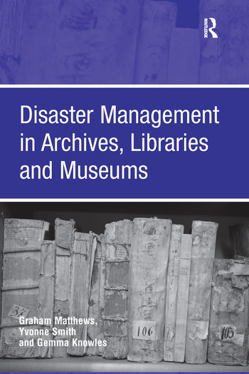 Disaster Management in Archives, Libraries and Museums book cover