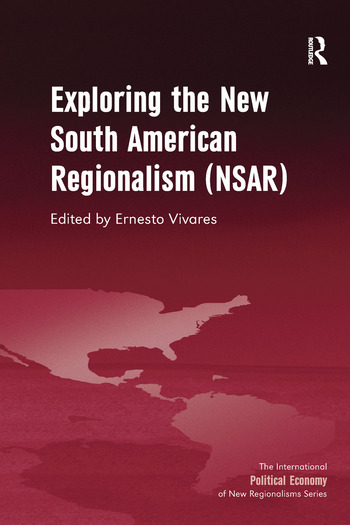 Exploring the New South American Regionalism (NSAR) book cover