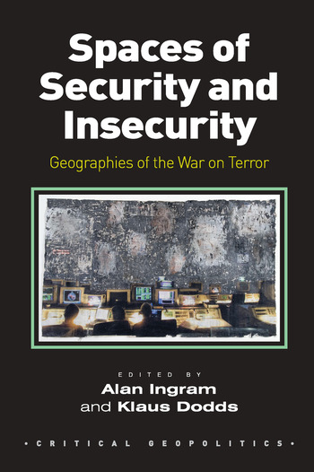 Spaces of Security and Insecurity Geographies of the War on Terror book cover