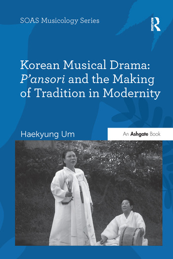 Korean Musical Drama: P'ansori and the Making of Tradition in Modernity book cover