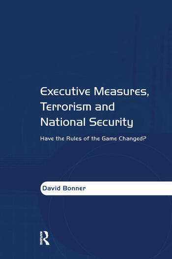Executive Measures, Terrorism and National Security Have the Rules of the Game Changed? book cover