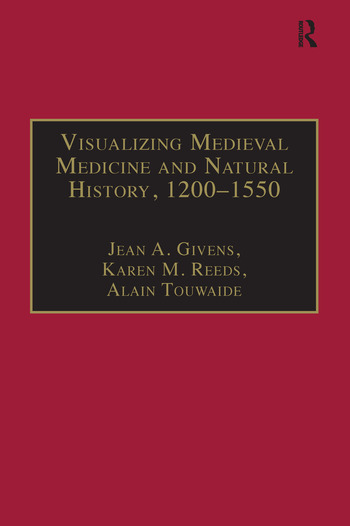 Visualizing Medieval Medicine and Natural History, 1200–1550 book cover
