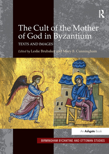 The Cult of the Mother of God in Byzantium Texts and Images book cover
