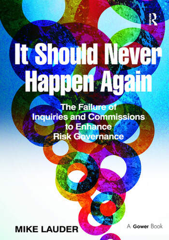 It Should Never Happen Again The Failure of Inquiries and Commissions to Enhance Risk Governance book cover