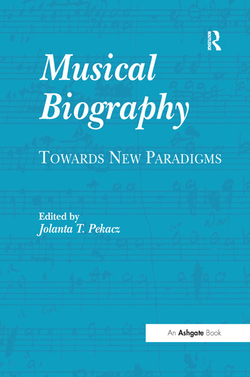 Musical Biography Towards New Paradigms book cover
