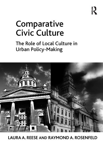 Comparative Civic Culture The Role of Local Culture in Urban Policy-Making book cover