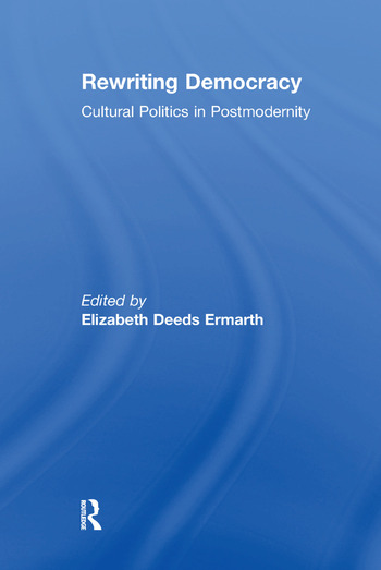 Rewriting Democracy Cultural Politics in Postmodernity book cover