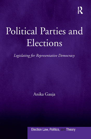 Political Parties and Elections Legislating for Representative Democracy book cover
