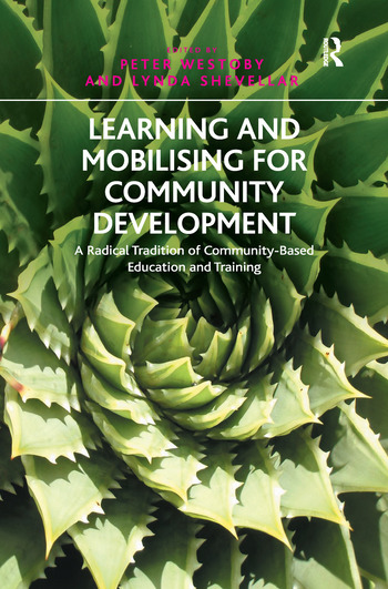 Learning and Mobilising for Community Development A Radical Tradition of Community-Based Education and Training book cover