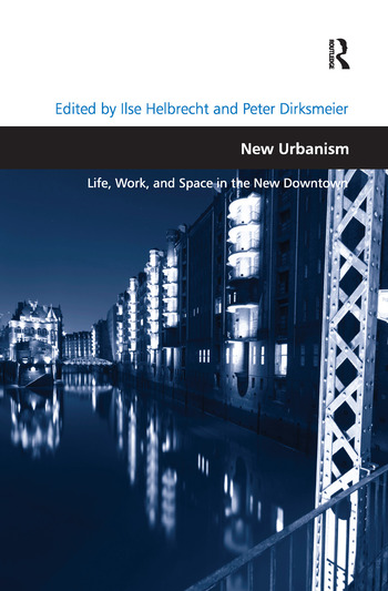 New Urbanism Life, Work, and Space in the New Downtown book cover