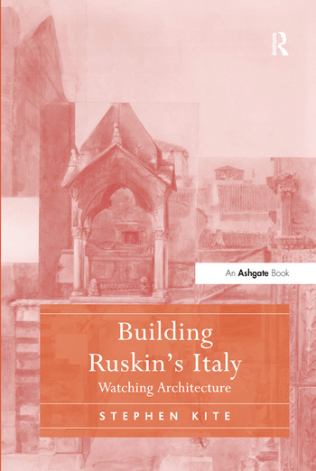 Building Ruskin's Italy Watching Architecture book cover