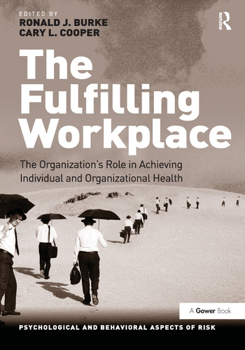 The Fulfilling Workplace The Organization's Role in Achieving Individual and Organizational Health book cover