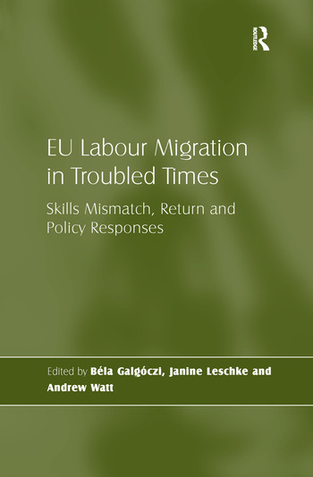EU Labour Migration in Troubled Times Skills Mismatch, Return and Policy Responses book cover