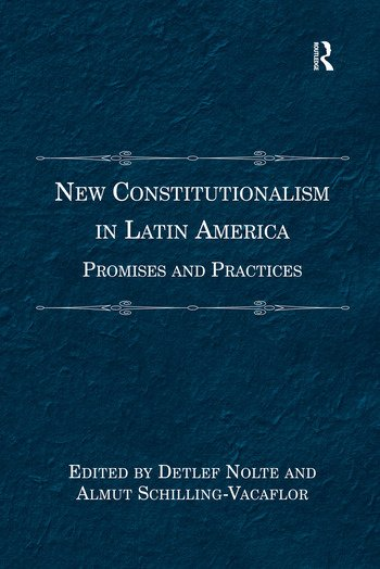 New Constitutionalism in Latin America Promises and Practices book cover
