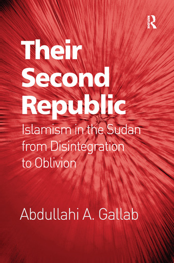 Their Second Republic Islamism in the Sudan from Disintegration to Oblivion book cover
