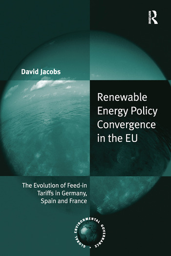 Renewable Energy Policy Convergence in the EU The Evolution of Feed-in Tariffs in Germany, Spain and France book cover