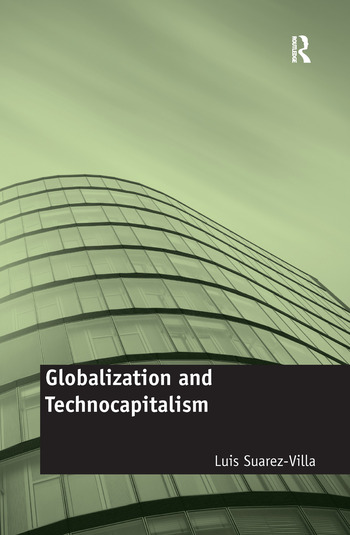 Globalization and Technocapitalism The Political Economy of Corporate Power and Technological Domination book cover