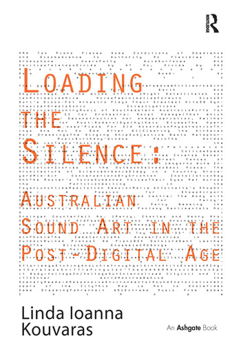 Loading the Silence: Australian Sound Art in the Post-Digital Age book cover