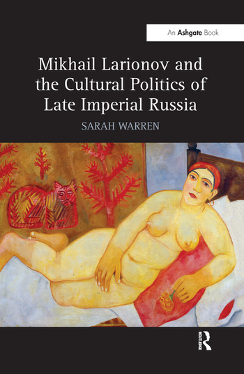 Mikhail Larionov and the Cultural Politics of Late Imperial Russia book cover