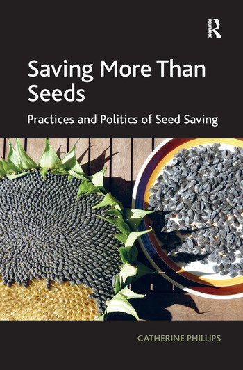 Saving More Than Seeds Practices and Politics of Seed Saving book cover