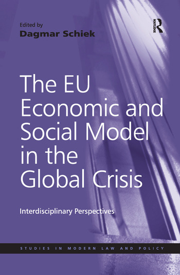 The EU Economic and Social Model in the Global Crisis Interdisciplinary Perspectives book cover