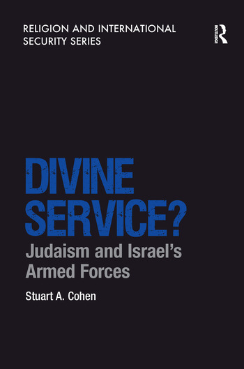 Divine Service? Judaism and Israel's Armed Forces book cover