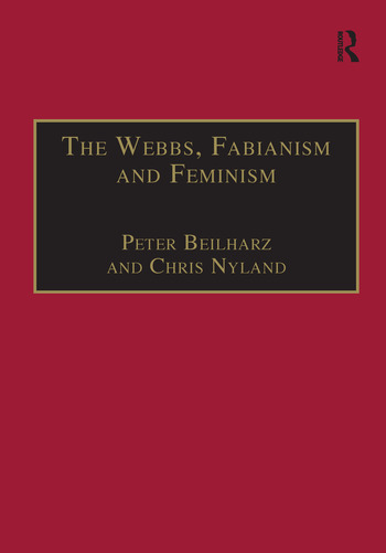 The Webbs, Fabianism and Feminism Fabianism and the Political Economy of Everyday Life book cover