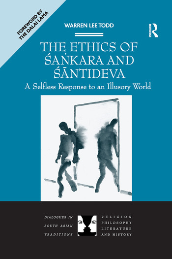The Ethics of Sankara and Santideva A Selfless Response to an Illusory World book cover